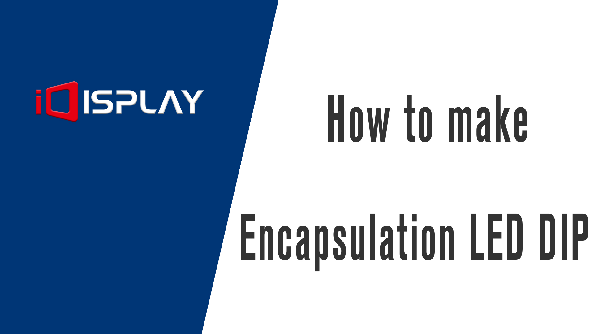 How to make encapsulation of led DIP - Shenzhen iDisplay technology Co., Ltd