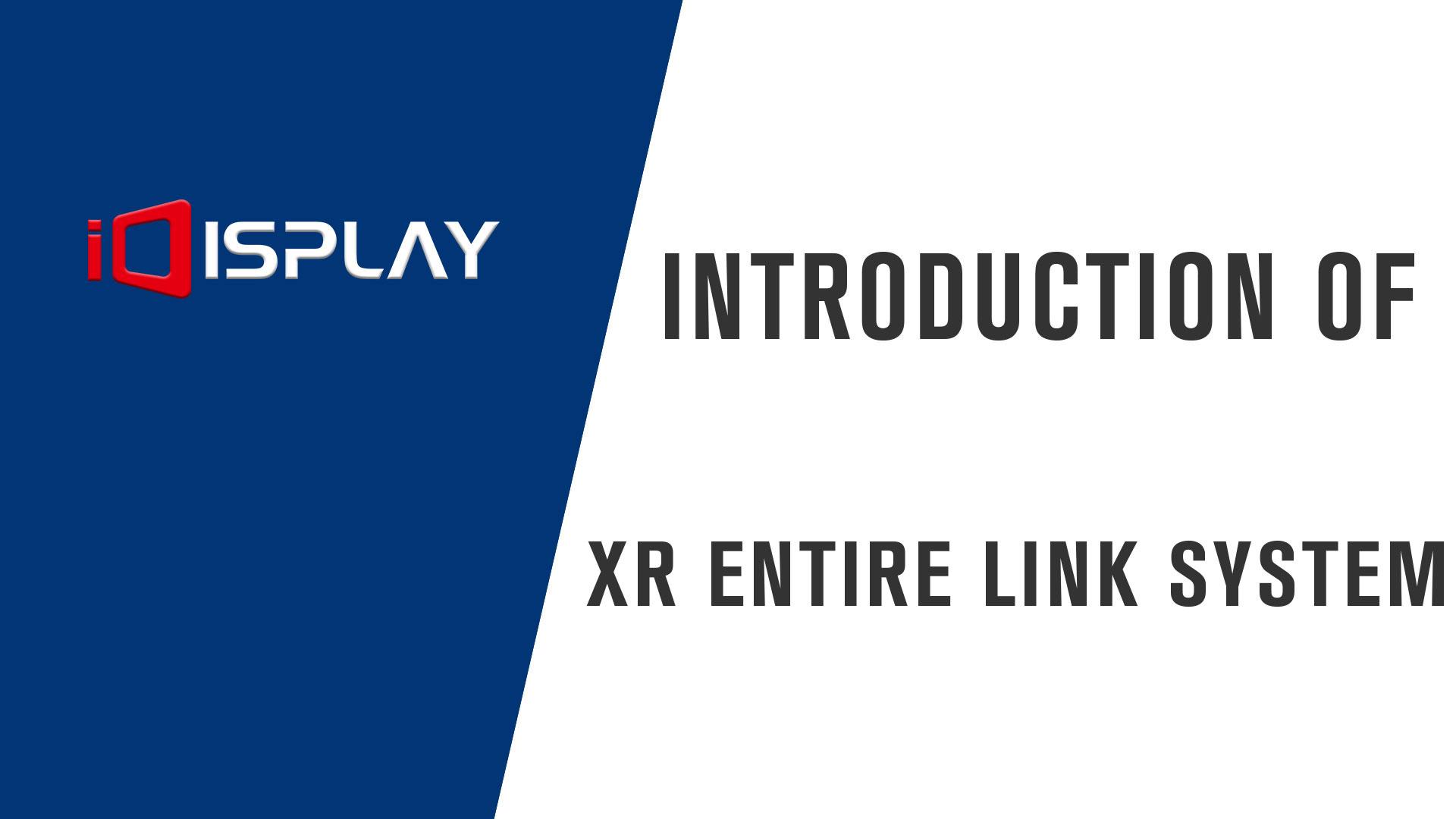 Introducción del sistema de enlace completo XR.