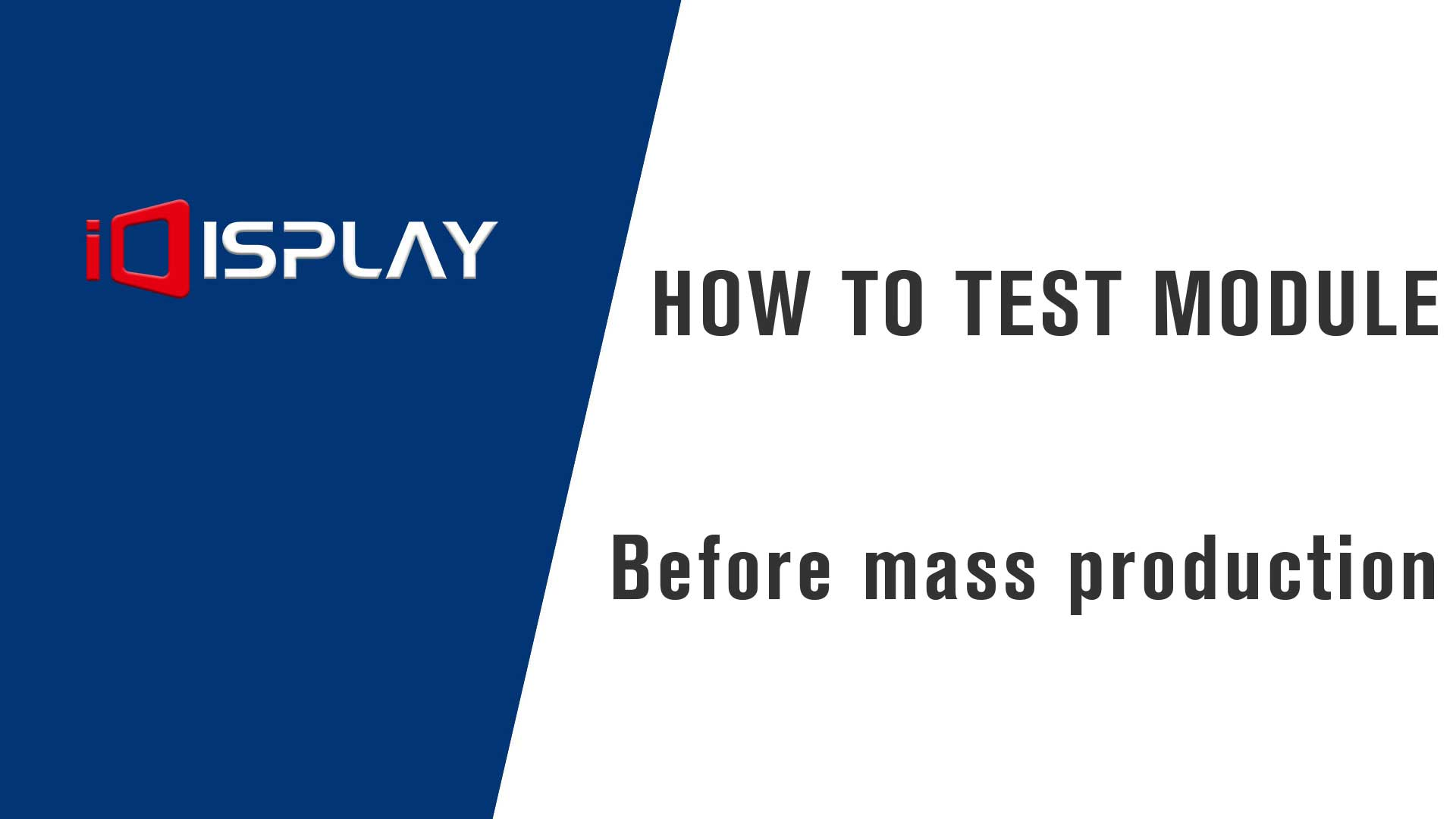 How to test modules before mass production? - idisplayled manufacture factory