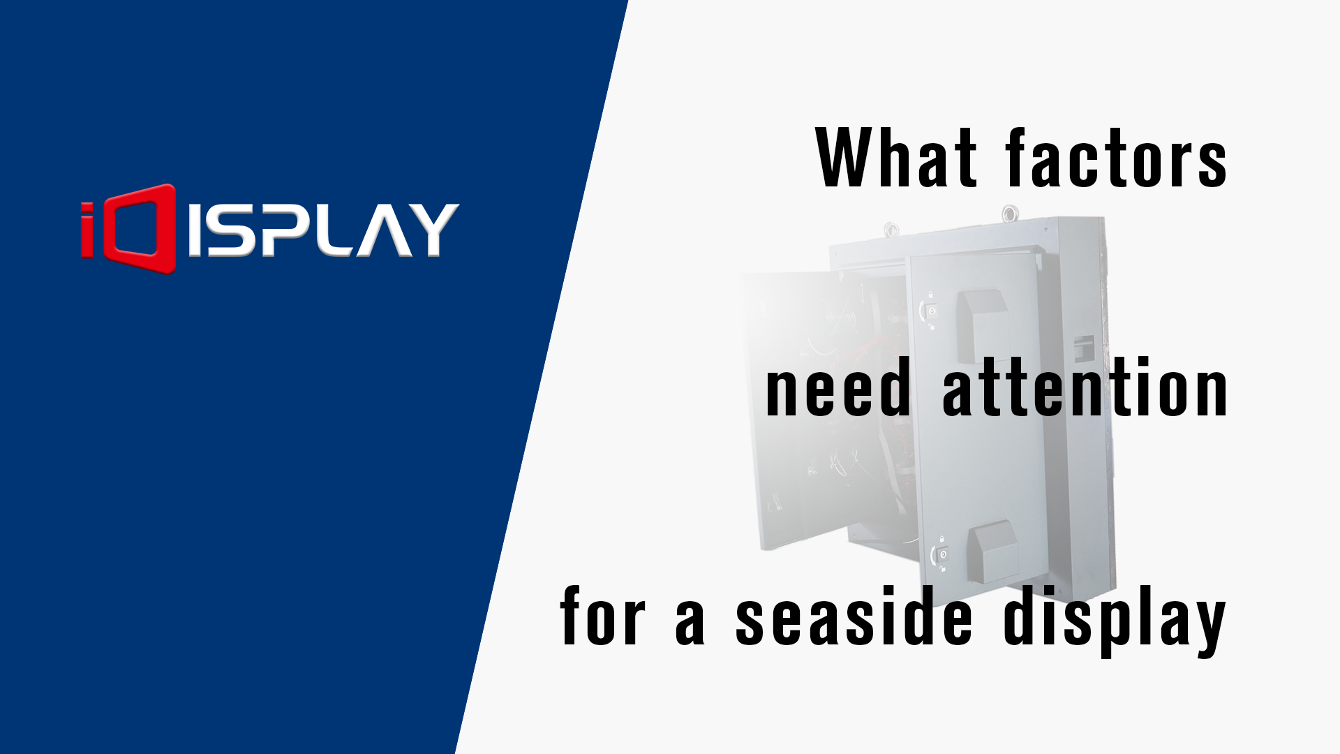 What factors need to attention for a seaside display?