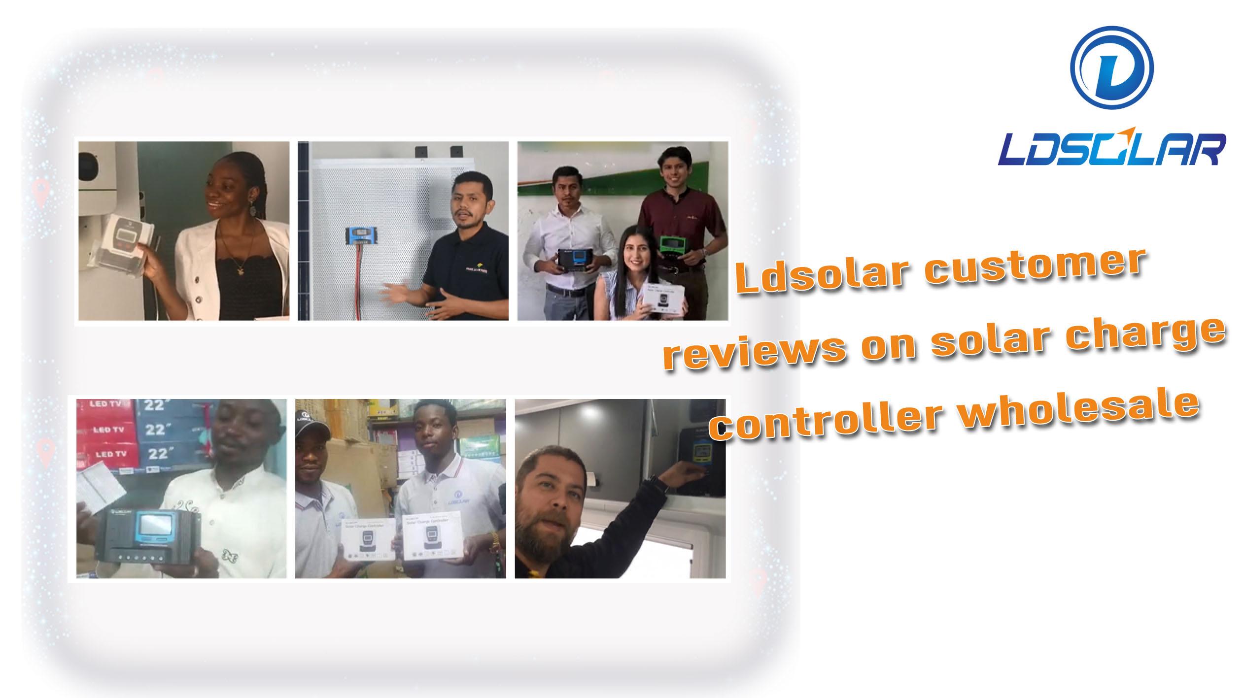 Avaliações de clientes Ldsolar no atacado de controlador de carga solar