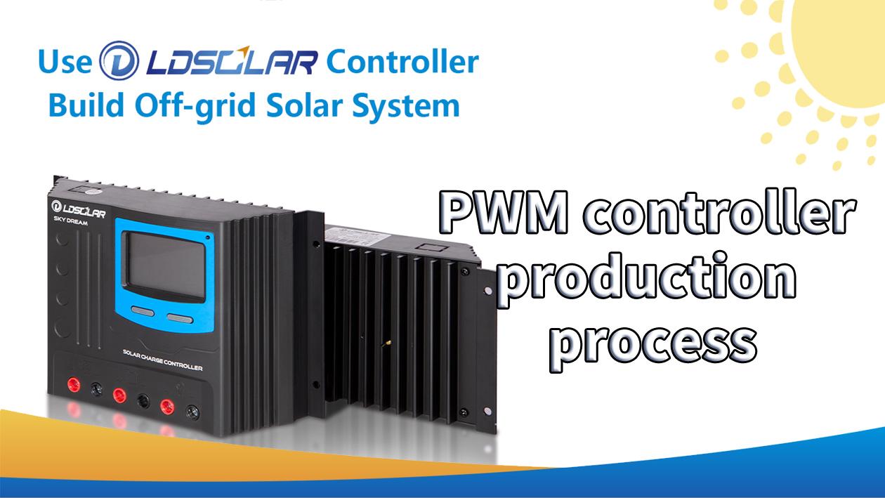 LDSOLAR SD2420C PWM solar controller production process
