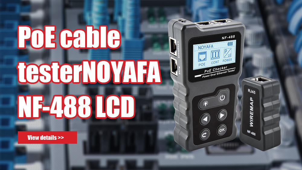 PoE cable tester NOYAFA NF-488 LCD Network PoE Checker Over The Ethernet cat5 cat6 Lan Cable Tester