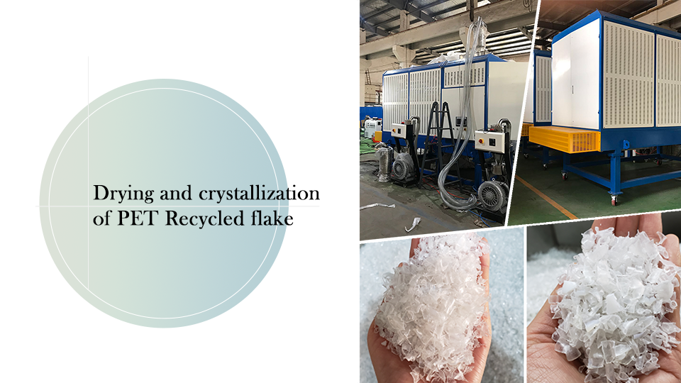 Drying and crystallization of PET Recycled flake
